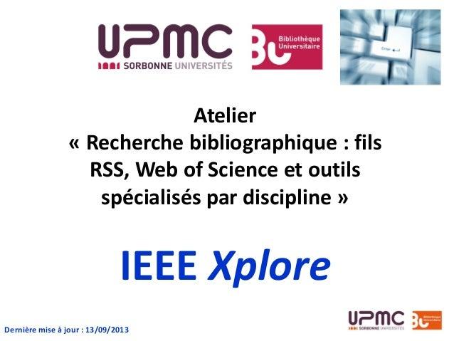 Atelier « Recherche bibliographique : fils RSS, Web of Science et outils spécialisés par discipline » IEEE Xplore Dernière...