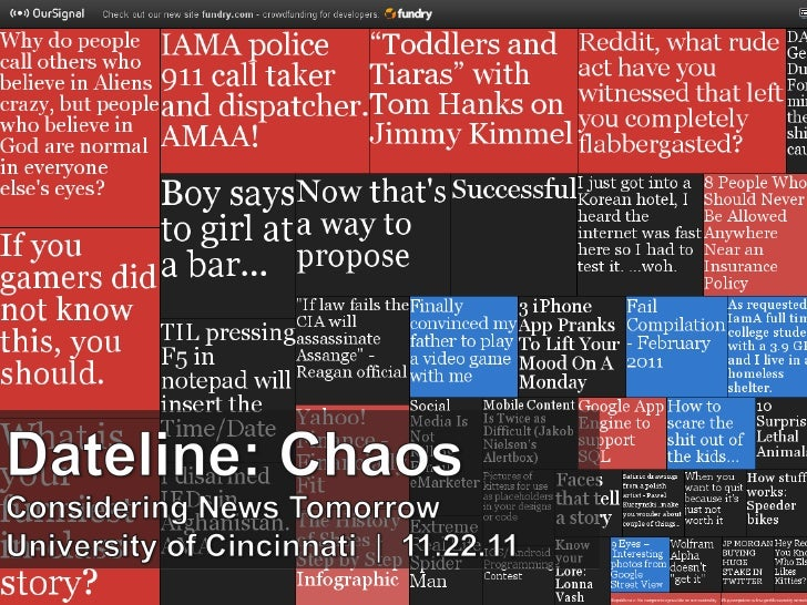 Dateline: Chaos» the future?!» content, consumers and chaos» the state of paid, owned and earned media» brands in crisis» ...
