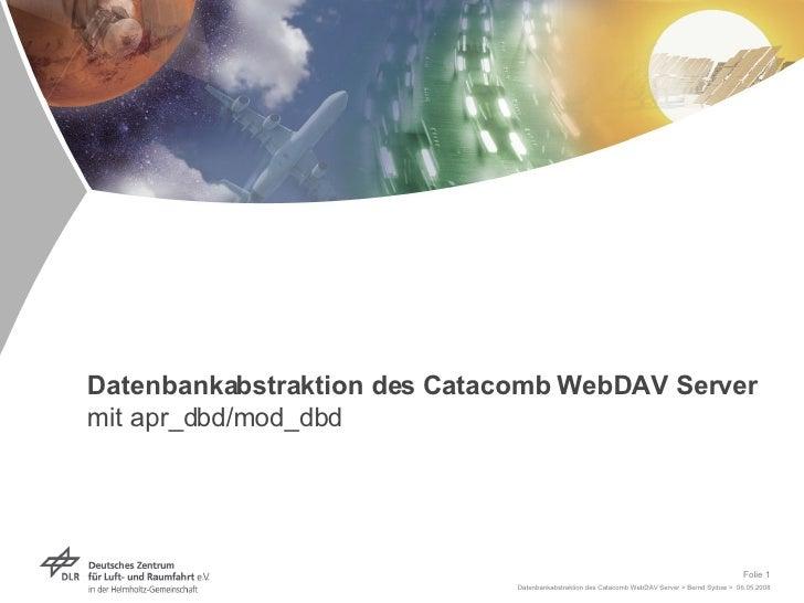 Datenbankabstraktion des Catacomb WebDAV Server mit apr_dbd/mod_dbd