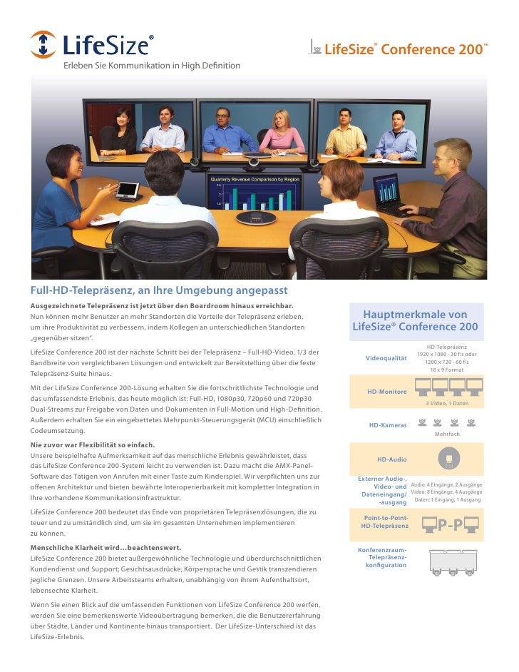 LifeSize® Conference 200™           Erleben Sie Kommunikation in High Definition     Full-HD-Telepräsenz, an Ihre Umgebung...