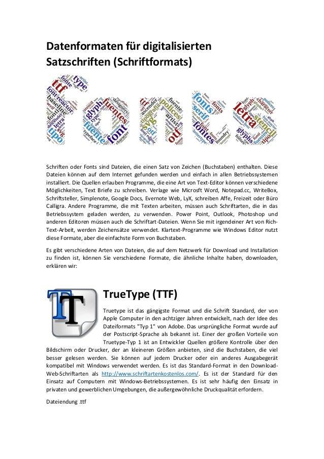 Datenformaten für digitalisierten Satzschriften (Schriftformats) Schriften oder Fonts sind Dateien, die einen Satz von Zei...