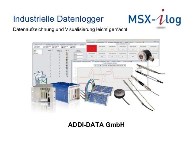 Industrielle Datenlogger Datenaufzeichnung und Visualisierung leicht gemacht ADDI-DATA GmbH