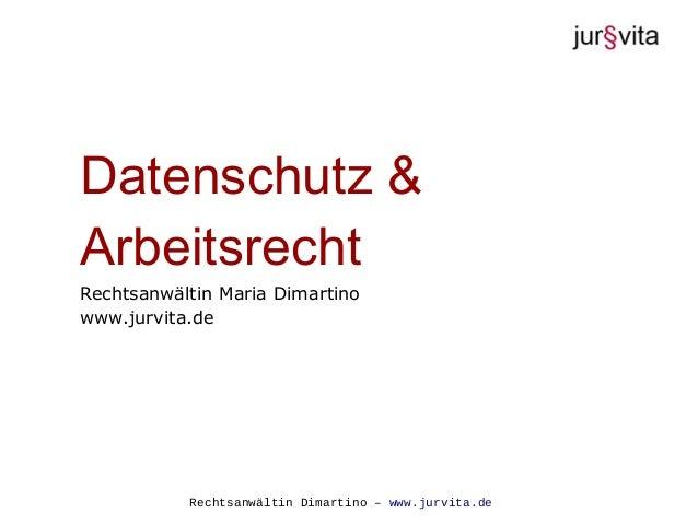 Rechtsanwältin Dimartino – www.jurvita.de Datenschutz & Arbeitsrecht Rechtsanwältin Maria Dimartino www.jurvita.de