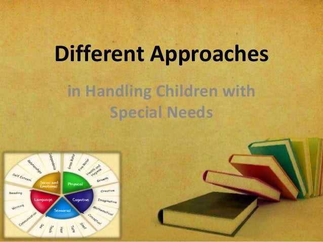 Different Approaches in Handling Children with Special Needs