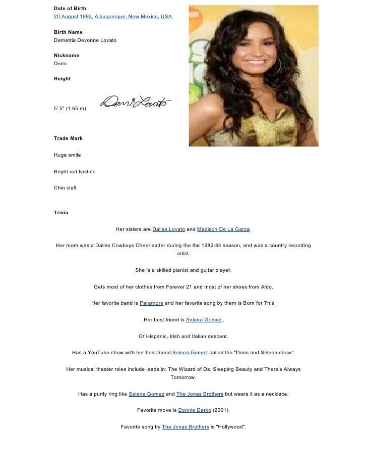 Date of Birth 20 August 1992, Albuquerque, New Mexico, USA  Birth Name Demetria Devonne Lovato  Nickname Demi  Height     ...