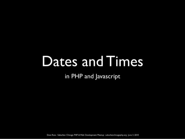 Date and Time programming in PHP & Javascript