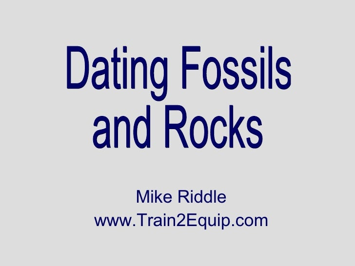dating of fossils and rocks The the age of rocks and fossils is so-the strata is dated by which index fossil it has, then the fossils can be dated by carbon dating only works.