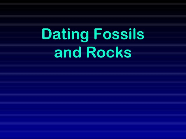 Dating fossils and rocks