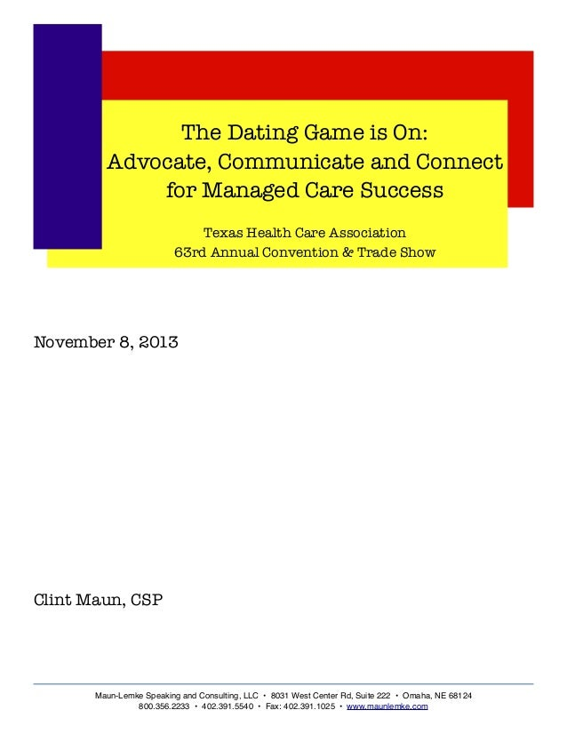 The Dating Game is On: Advocate, Communicate and Connect for Managed Care Success Texas Health Care Association 63rd Annua...