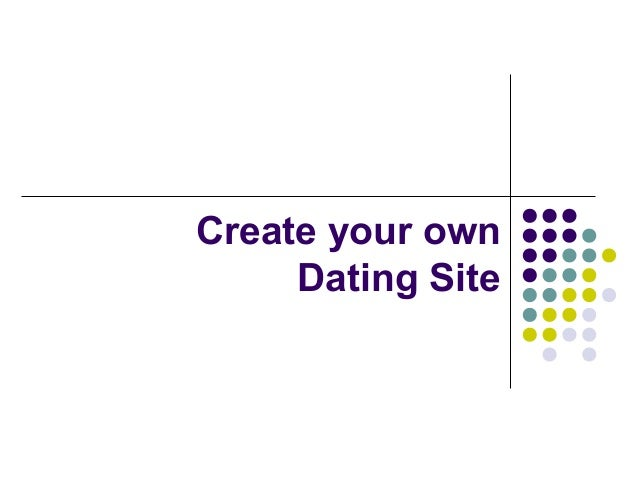 Create your own Dating Site