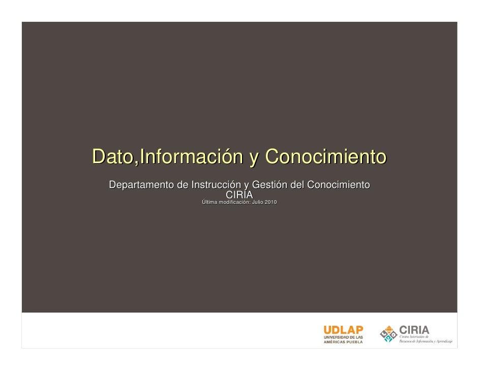 Dato,Información y Conocimiento  Departamento de Instrucción y Gestión del Conocimiento                          CIRIA    ...
