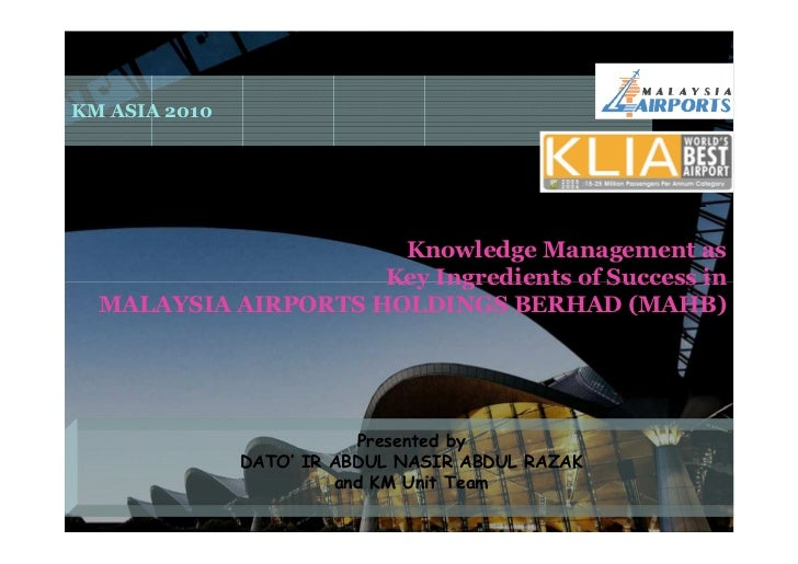 KM ASIA 2010                           Knowledge Management as                      Key Ingredients of Success in   MALAYS...