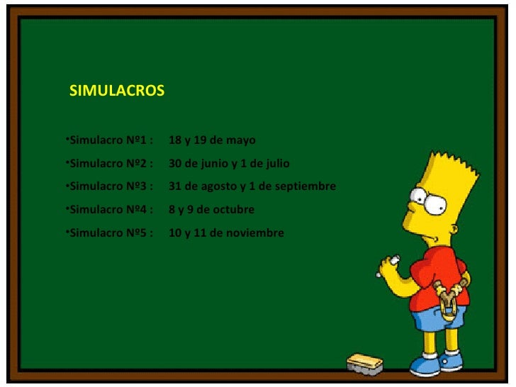 <ul><li>Simulacro Nº1 :  18 y 19 de mayo </li></ul><ul><li>Simulacro Nº2 :  30 de junio y 1 de julio </li></ul><ul><li>Sim...