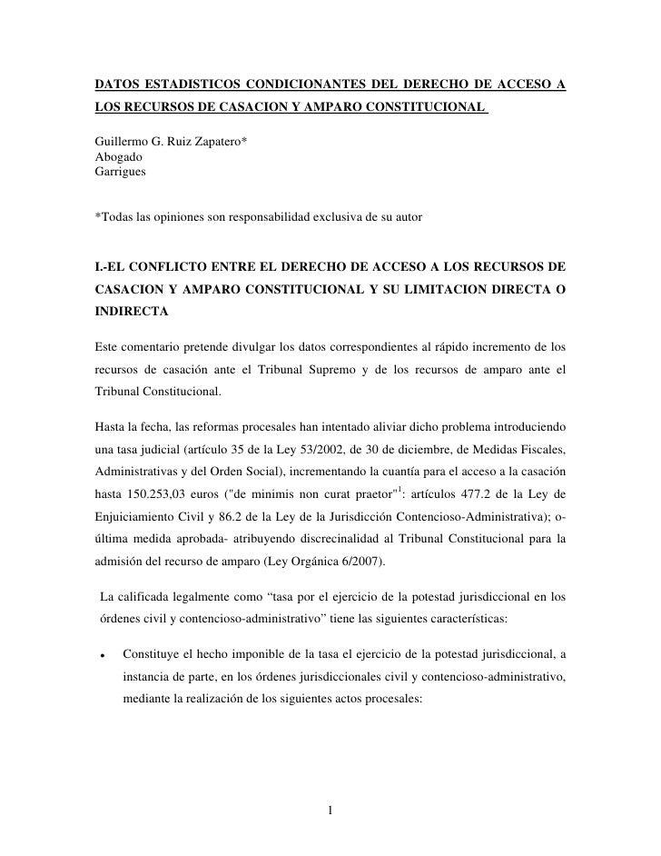 DATOS ESTADISTICOS CONDICIONANTES DEL DERECHO DE ACCESO A LOS RECURSOS DE CASACION Y AMPARO CONSTITUCIONAL  Guillermo G. R...