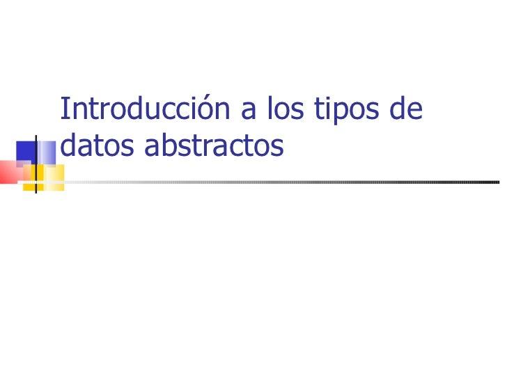 Introducción a los tipos dedatos abstractos