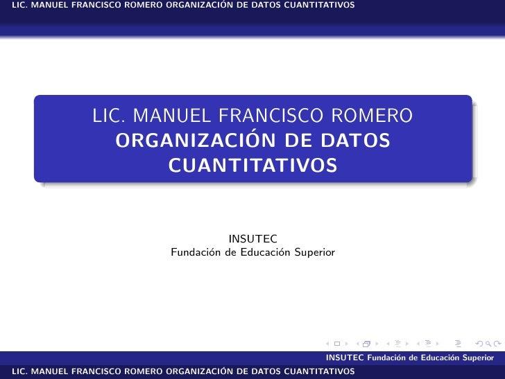 ´ LIC. MANUEL FRANCISCO ROMERO ORGANIZACION DE DATOS CUANTITATIVOS                   LIC. MANUEL FRANCISCO ROMERO         ...