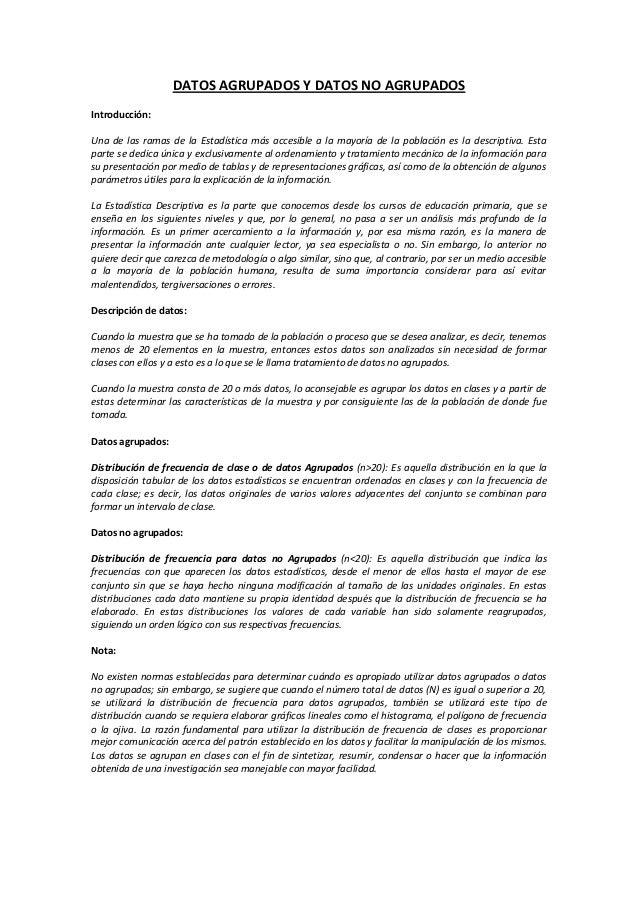 DATOS AGRUPADOS Y DATOS NO AGRUPADOSIntroducción:Una de las ramas de la Estadística más accesible a la mayoría de la pobla...