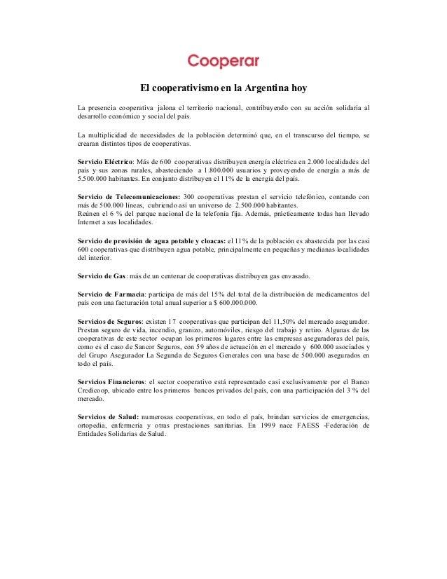 El cooperativismo en la Argentina hoyLa presencia cooperativa jalona el territorio nacional, contribuyendo con su acción s...