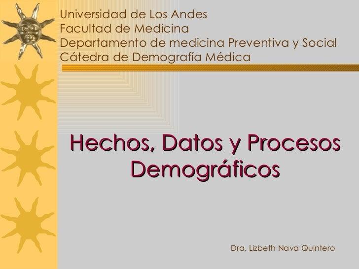 Universidad de Los Andes Facultad de Medicina  Departamento de medicina Preventiva y Social Cátedra de Demografía Médica H...