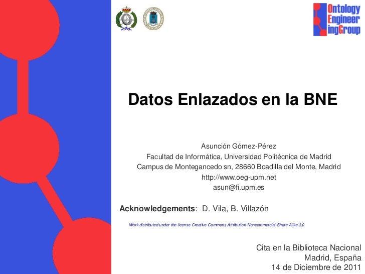 Datos Enlazados en la BNE                         Asunción Gómez-Pérez        Facultad de Informática, Universidad Politéc...