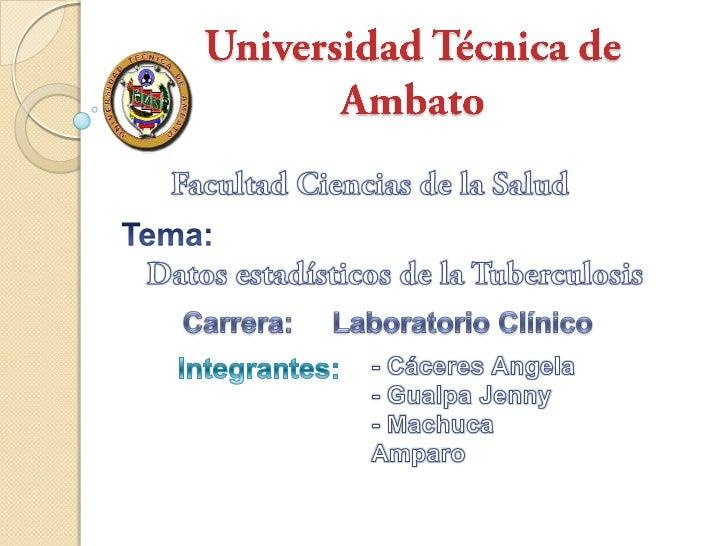 TUBERCULOSIS A NIVEL MUNDIAL   La tuberculosis (TB) es una    enfermedad infecciosa prevenible    y curable que se transm...
