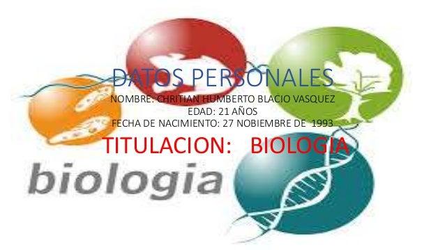DATOS PERSONALES NOMBRE: CHRITIAN HUMBERTO BLACIO VASQUEZ EDAD: 21 AÑOS FECHA DE NACIMIENTO: 27 NOBIEMBRE DE 1993 TITULACI...