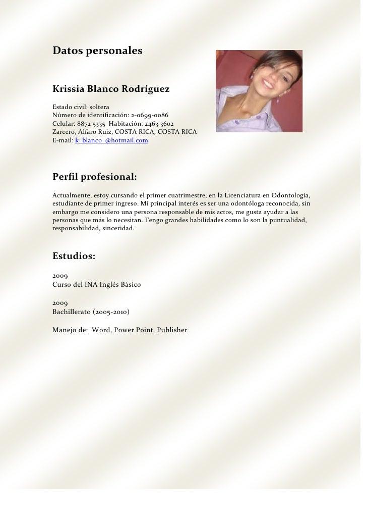 3364230135255Datos personales<br />Krissia Blanco Rodríguez<br />Estado civil: soltera<br />Número de identificación: 2-06...