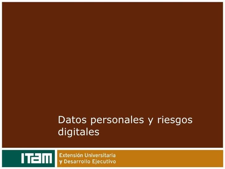 Datos personales y riesgos digitales