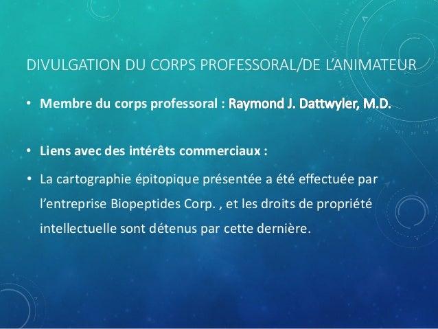 DIVULGATION DU CORPS PROFESSORAL/DE L'ANIMATEUR • Membre du corps professoral : • Liens avec des intérêts commerciaux : • ...
