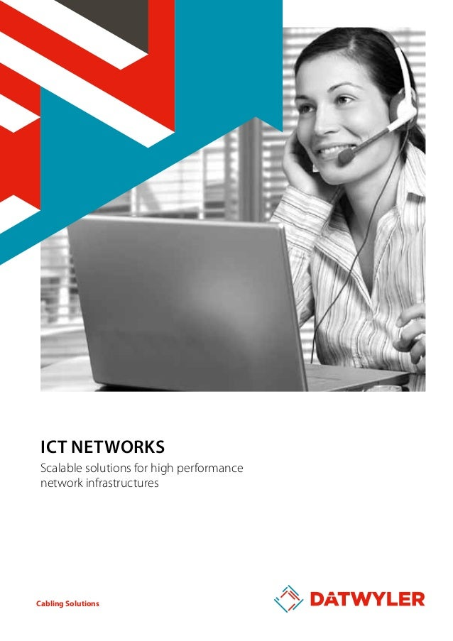 ICT Networks Scalable solutions for high performance network infrastructures  Cabling Solutions