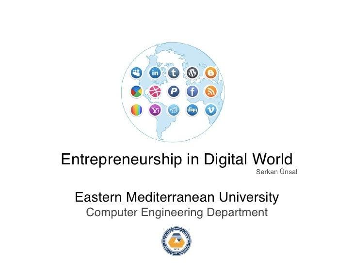 Entrepreneurship in Digital World                                Serkan Ünsal Eastern Mediterranean University   Computer ...
