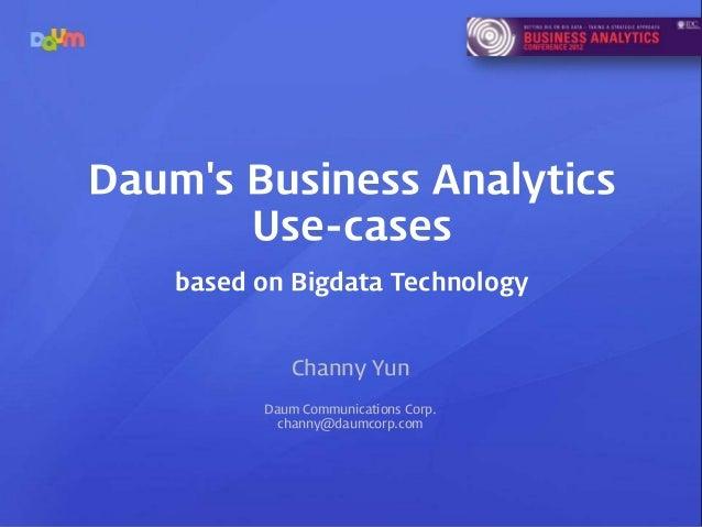 Daum's Business Analytics Use-cases based on Bigdata technology (2012)