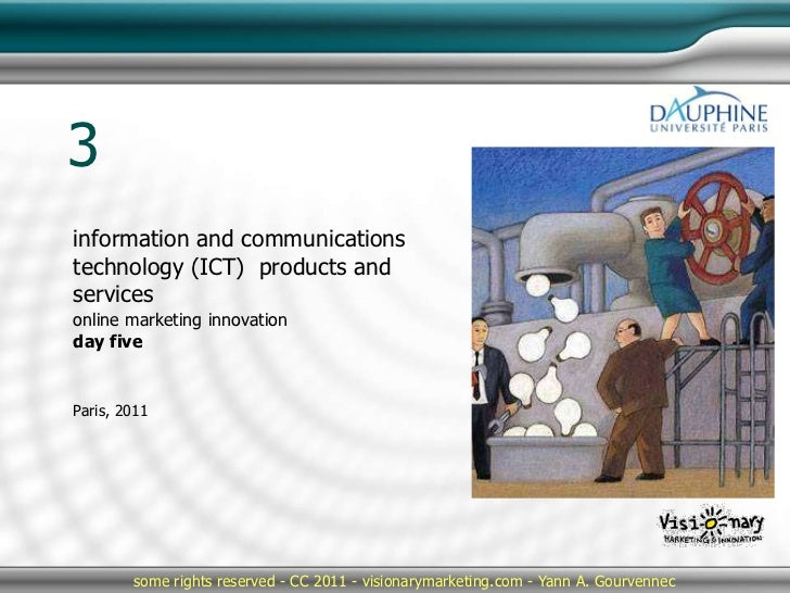 3information and communicationstechnology (ICT) products andservicesonline marketing innovationday fiveParis, 2011        ...