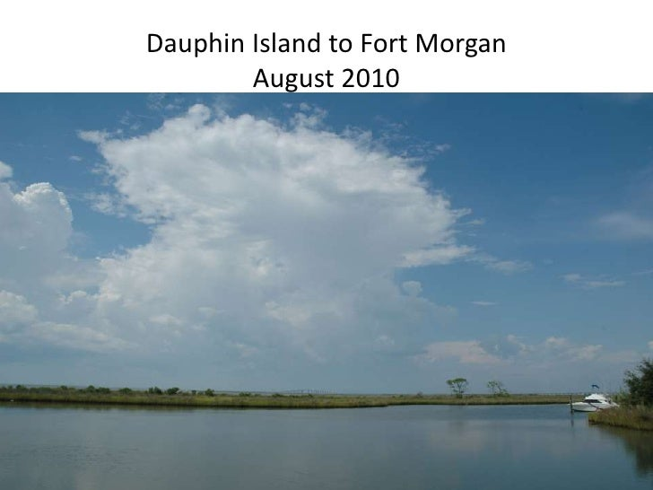 Dauphin Island to Fort MorganAugust 2010<br />