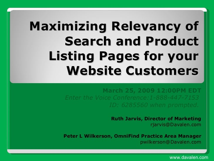 Maximizing Relevancy of Search and Product Listing Pages for your Website Customers March 25, 2009 12:00PM EDT Enter the V...