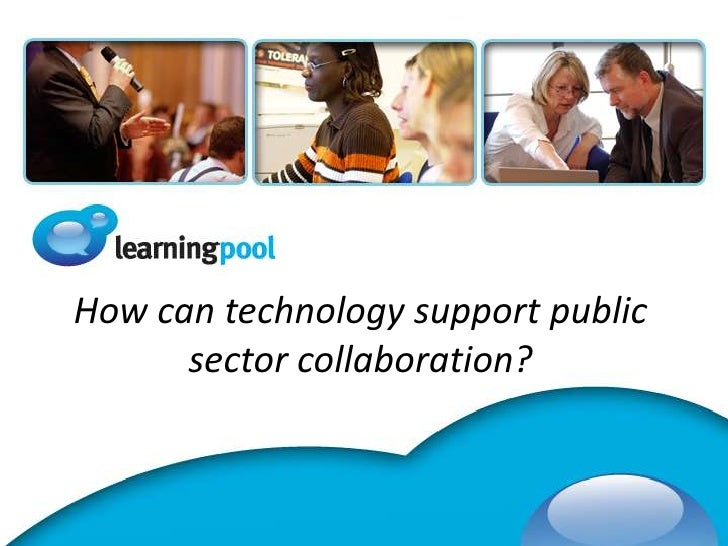 How can technology support public sector collaboration?<br />