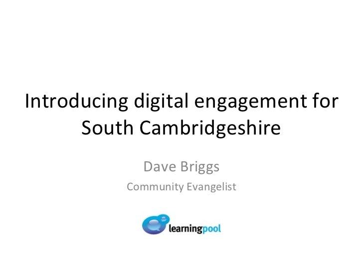 Introducing digital engagement for South Cambridgeshire Dave Briggs Community Evangelist