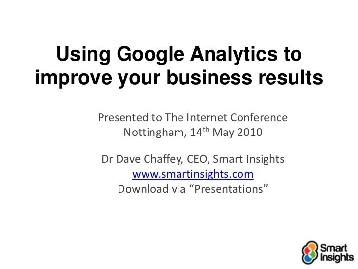 Improving results through Google Analytics - Dave Chaffey : Smart Insights