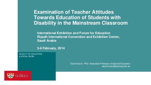 Examination of Teacher Attitudes Towards Education of Students with Disability in the Mainstream Classroom International E...