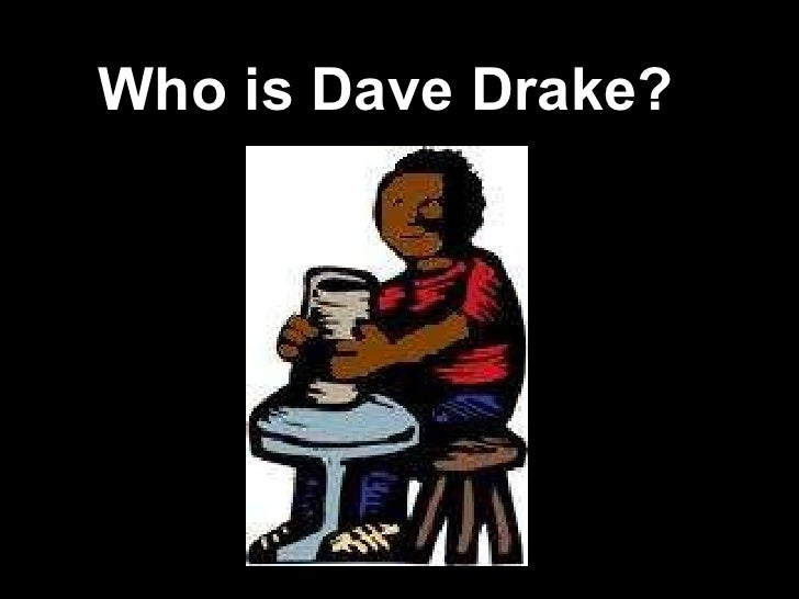 Who is Dave Drake?