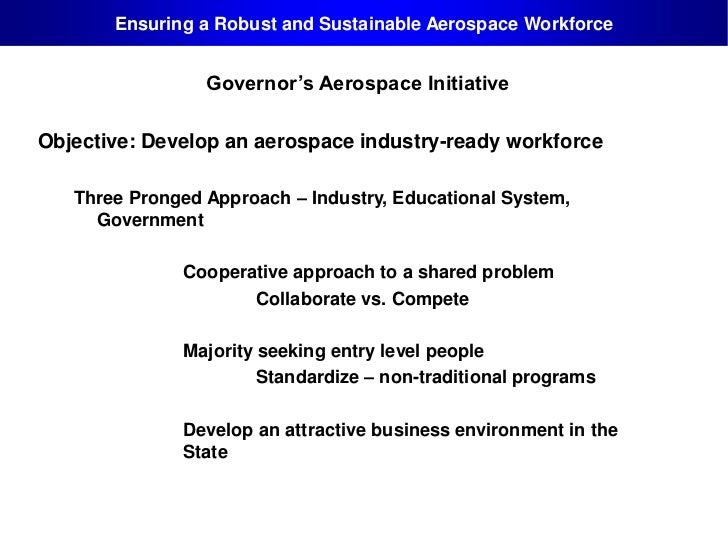 Ensuring a Robust and Sustainable Aerospace Workforce                 Governor's Aerospace InitiativeObjective: Develop an...