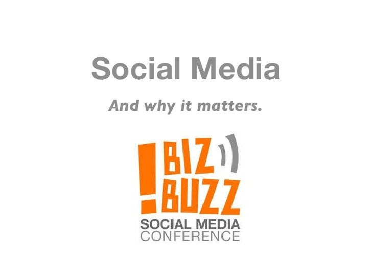 Social Media And why it matters.
