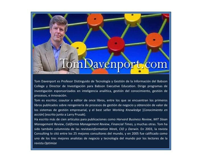 Tom Davenport es Profesor Distinguido de Tecnología y Gestión de la Información del Babson College y Director de Investiga...