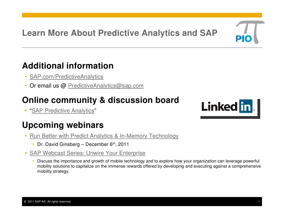 Learn More About Predictive Analytics and SAPAdditional information    SAP.com/PredictiveAnalytics    Or email us @ Predic...