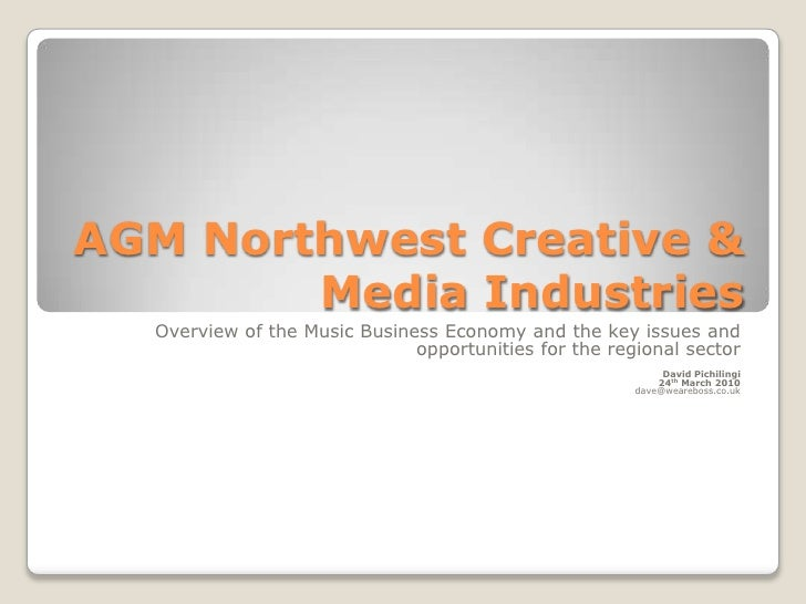 AGM Northwest Creative & Media Industries <br />Overview of the Music Business Economy and the key issues and opportunitie...