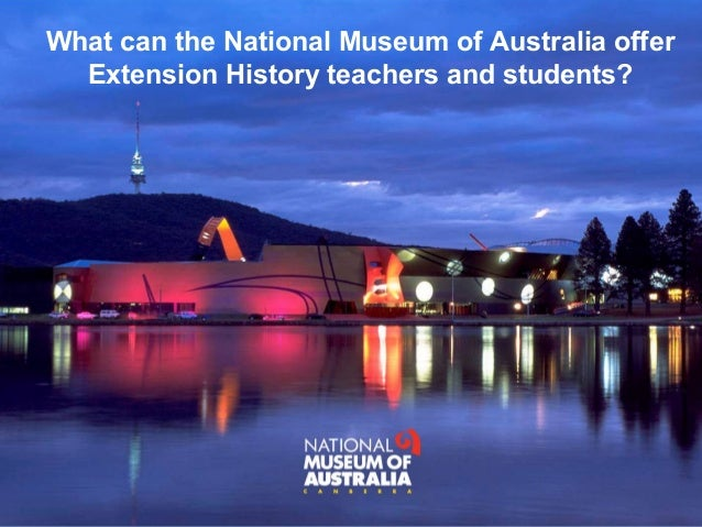 What can the National Museum of Australia offer Extension History teachers and students?