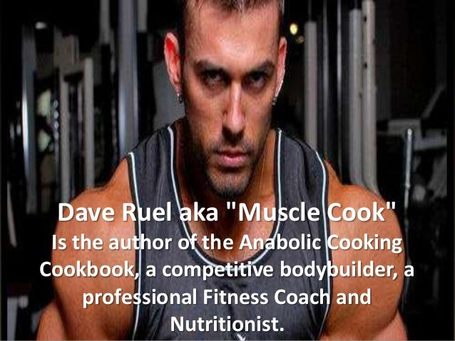 """Dave Ruel aka """"Muscle Cook"""" Is the author of the Anabolic Cooking Cookbook, a competitive bodybuilder, a professional Fitn..."""
