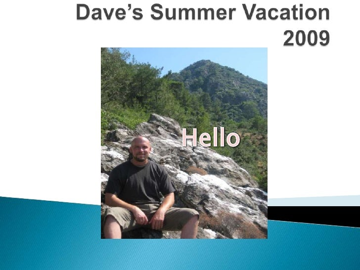 Dave's Summer Vacation 2009<br />Hello<br />
