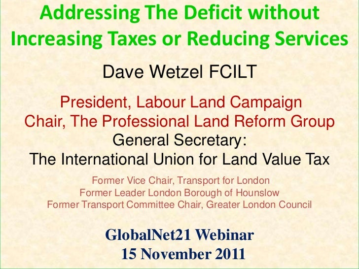 Addressing The Deficit withoutIncreasing Taxes or Reducing Services               Dave Wetzel FCILT      President, Labour...