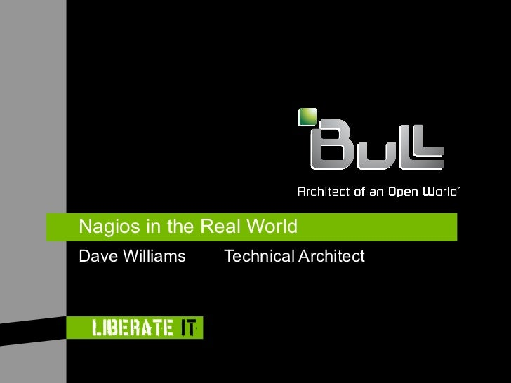 Nagios Conference 2011 - Dave Williams - Nagios In The Real World - The Datacentre